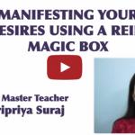 Manifesting Our Desires using a Reiki Magic Box - Haripriya Suraj