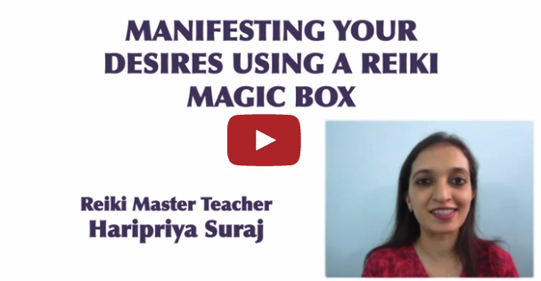 Manifesting Our Desires using a Reiki Magic Box - Haripriya Suraj