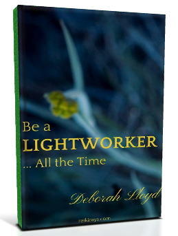 Be a Lightworker ... All the Time 3D