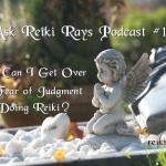 Fear of Judgement doing Reiki