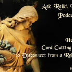 Cord Cutting and Reiki