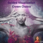 Guided Visualization Crown Chakra